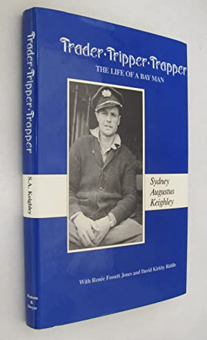 Trader Tripper Trapper: The Life of a: Keighley, Sydney Agustus