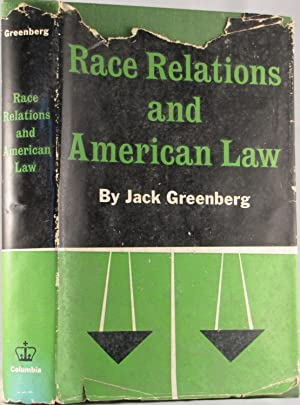 Race Relations and American Law: Greenberg, Jack