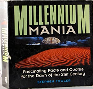 Millennium Mania: Fascinating Facts and Quotes for the Dawn of the 21st Century