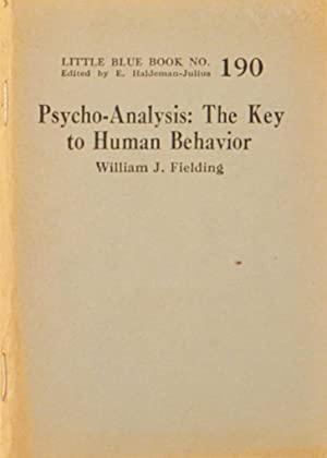Psycho-Analysis: The Key to Human Behavior: Little Blue Book No. 190