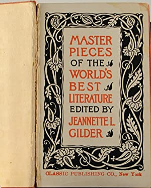 Masterpieces of the World's Best Literature: Gilder, Jeannette L (editor)