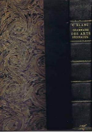 Grammaire des arts decoratifs. decoration interieure de la maison. troisieme edition augmentee d ...