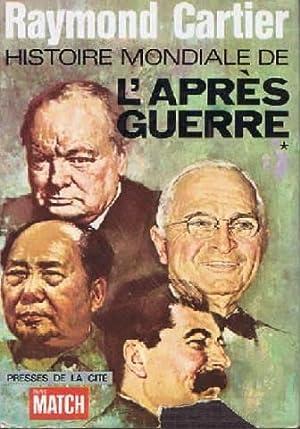Histoire mondiale de l'après guerre tome premier: Cartier Raymond