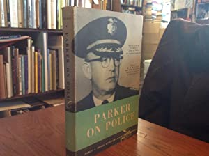 Parker on Police: Parker, William H., Ed. By O.W. Wilson