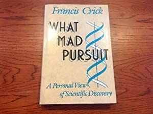 What Mad Pursuit: Crick, Francis