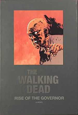 The WALKING DEAD : RISE of the GOVERNOR (Signed & Numbered Ltd. Hardcover Edition in Slipcase)