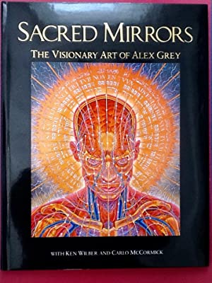 SACRED MIRRORS : The Visionary Art of: GREY, ALEX :