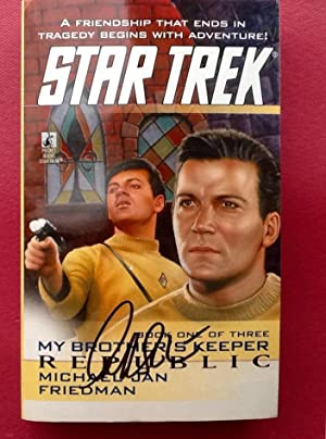 STAR TREK : REPUBLIC (My Brother's Keeper Book One) - Signed by Shatner: FRIEDMAN, MICHAEL JAN