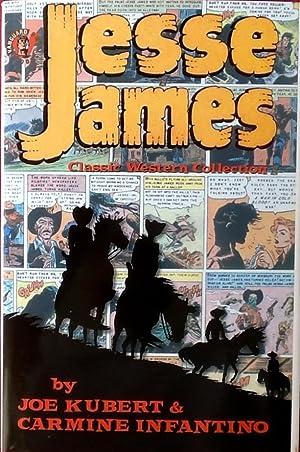 JESSE JAMES : Classic Western Collection (Signed: KUBERT, JOE :