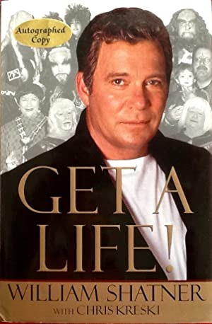 GET A LIFE! (Hardcover 1st. - Signed by Shatner)