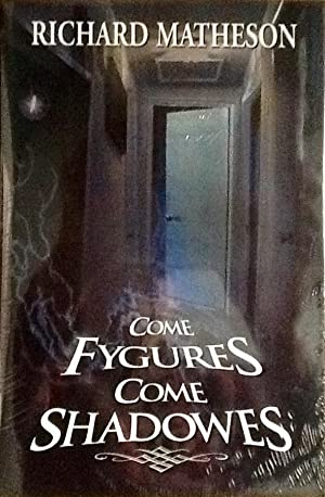 COME FYGURES COME SHADOWES (Signed & Numbered Ltd. Hardcover Edition)