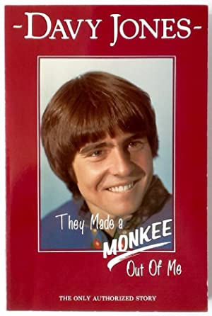 They Made a MONKEE Out of Me (tpb. 1st. - Signed by Davy Jones)