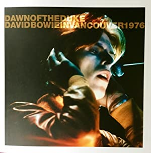 DAWN of the DUKE : DAVID BOWIE In VANCOUVER 1976 (numbered, limited)
