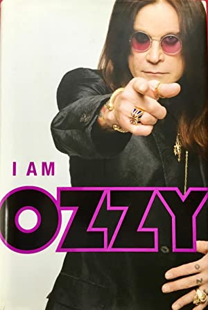 I AM OZZY (Hardcover & Pass - Signed by Ozzy)