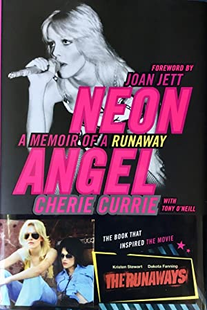 NEON ANGEL : A MEMOIR of a RUNAWAY (Hardcover 1st. - Signed by Cherie Currie)
