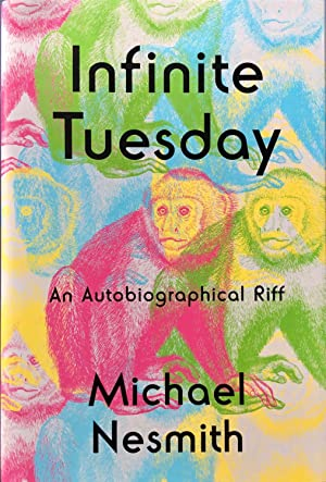 INFINITE TUESDAY : An Autobiographical Riff (Hardcover 1st. - Signed by Michael Nesmith of The Mo...