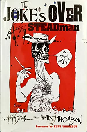 The JOKE's OVER - Ralph Steadman on Hunter S. Thompson