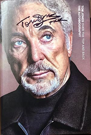 OVER the TOP and BACK The Autobiography (Hardcover 1st. - Double Signed by Tom Jones)