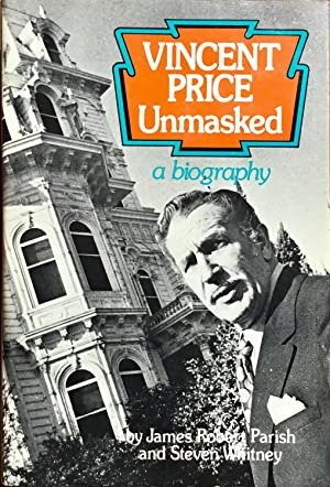 VINCENT PRICE Unmasked : a biography (Hardcover 1st.)