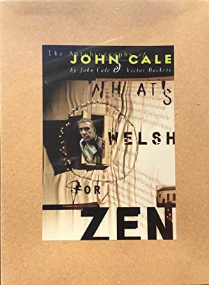 WHAT'S WELSH FOR ZEN : The Autobiography of JOHN CALE (Signed & Numbered Ltd. Special Boxed Edition)