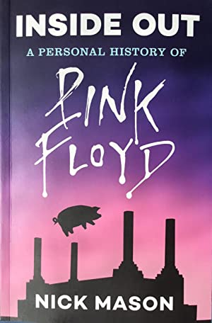 INSIDE OUT : A Personal History of PINK FLOYD (tpb 1st. - Signed by Nick Mason)