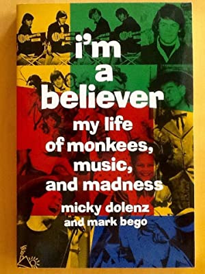 I'm A Believer : My Life of Monkees, Music, and Madness (Signed)