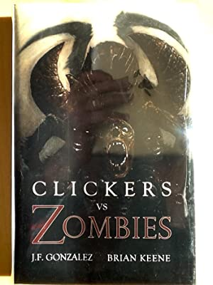 CLICKERS Vs. ZOMBIES (Signed & Numbered Ltd. Hardcover Edition)