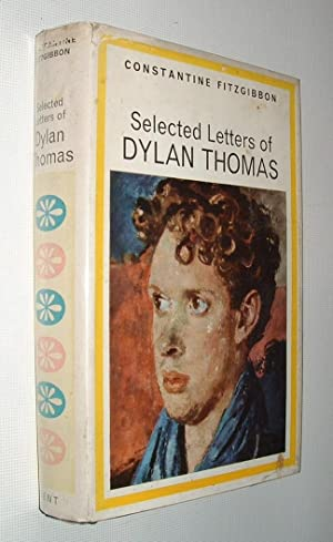 Selected Letters of Dylan Thomas: Fitzgibbon,Constantine: