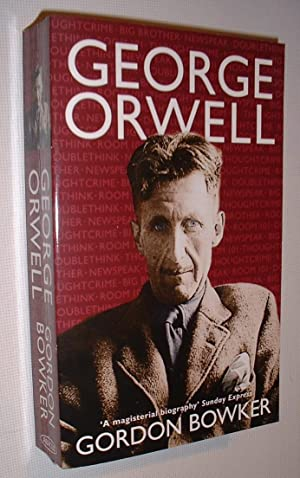 George Orwell: Bowker,Gordon:
