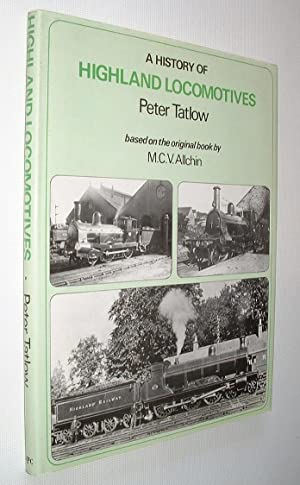 A History of Highland Locomotives: Tatlow, Peter:
