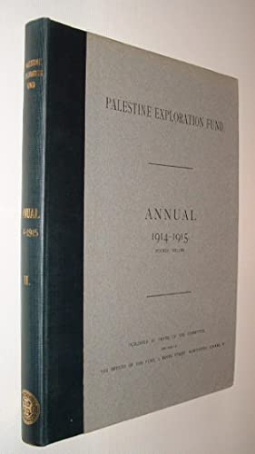 Palestine Exploration Fund Annual 1914-1915 Double Volume The Wilderness of Zin (Archaeological R...