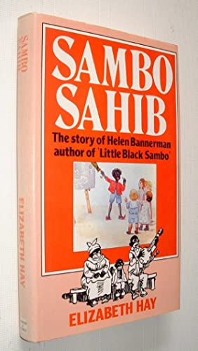 Sambo Sahib The Story of Little Black: Hay, Elizabeth: