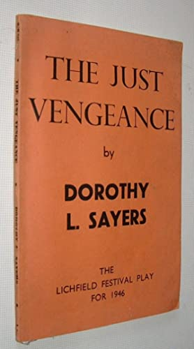 The Just Vengeance The Lichfield Festival Play: Sayers, Dorothy L.: