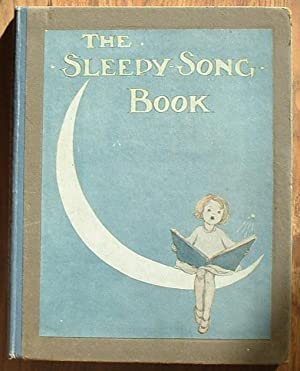 The Sleepy-Song Book: Campbell,H.A.J. (Music);Field,Eugene;Byron,May and