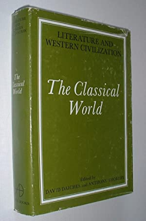 Literature and Western Civilization,The Classical World: Daiches,David and Thorlby,Anthony:
