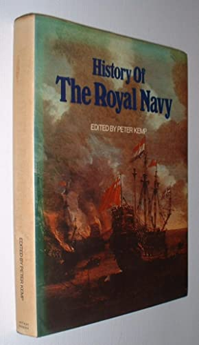 History of The Royal Navy: Kemp,Peter (Editor):