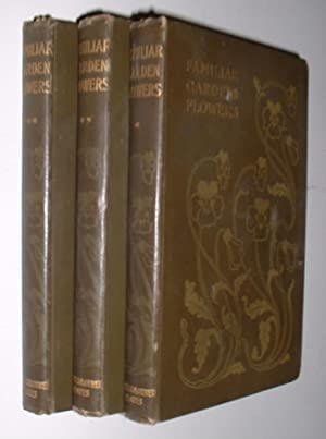 Familiar Garden Flowers in Three Volumes: Hume, F.Edward and