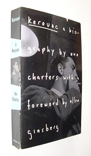 Kerouac A Biography: Charters,Ann and Ginsberg,Allen(Foreword):