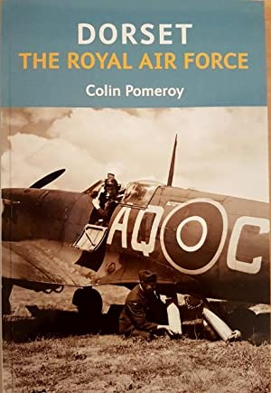 Dorset : The Royal Air Force: Pomeroy, Colin