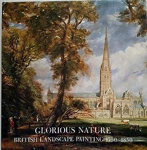 Glorious Nature: British Landscape Painting 1750-1850: Baetjer, Katharine
