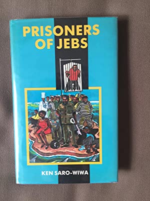 Prisoners of Jebs: Saro-Wiwa, Ken