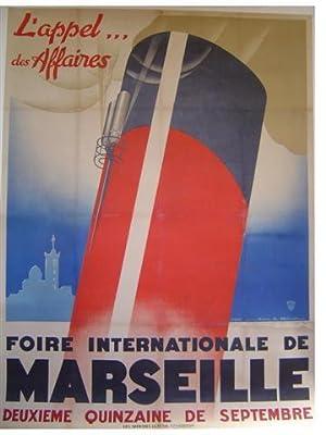 AFFICHE : FOIRE INTERNATIONALE DE MARSEILLE L'APPEL: MERCIER Jean A.