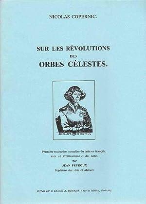 SUR LES REVOLUTIONS DES ORBES CELESTES. Première: COPERNIC Nicolas.