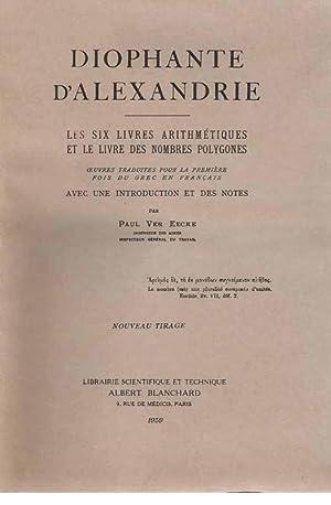LES SIX LIVRES D'ARITHMETIQUES ET LE LIVRE: DIOPHANTE D'ALEXANDRIE.