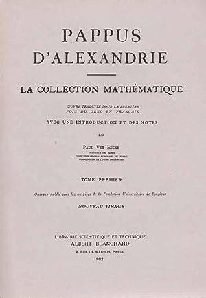 COLLECTION MATHEMATIQUE. Tomes 1 & 2. Traduit du grec, avec une introduction et des notes par ...