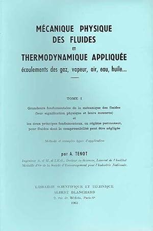 MECANIQUE PHYSIQUE DES FLUIDES ET THERMODYNAMIQUE APPLIQUEE.: TENOT A.