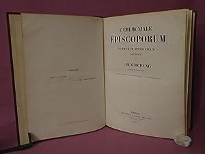 Ceremoniale episcoporum summorum pontificum jussu editum et a Benedicto XIV auctum et castigatum: ...