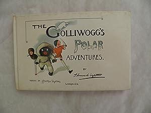 The GOLLIWOGG'S POLAR ADVENTURES: FLORENCE K UPTON
