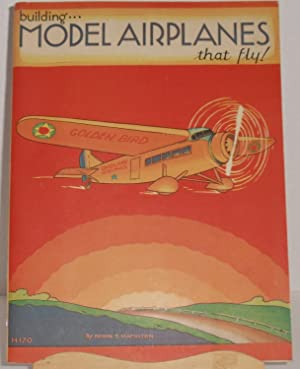 building.Model Airplanes that fly!: Hamilton, Edwin T.