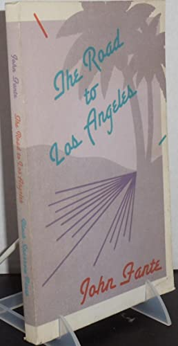 The Road to Los Angeles: Fante, John